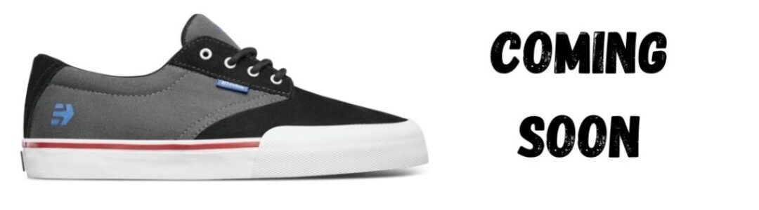 etnies SHOES coming SOON